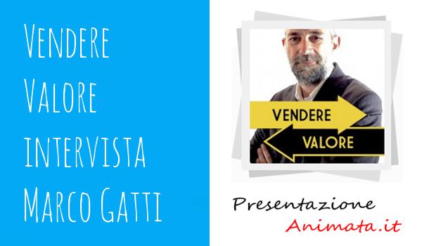 Vendere Valore intervista Marco Gatti