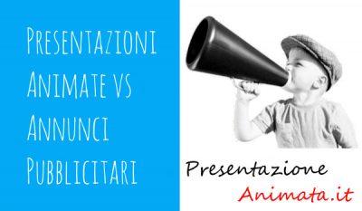 Presentazione Animate vs Annunci Pubblicitari - Presentazioni Animate vs Annunci Pubblicitari