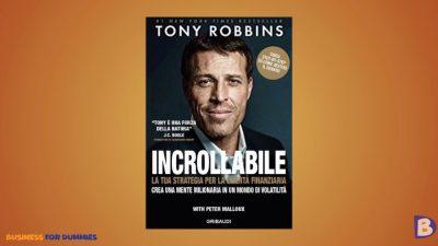 Tony Robbins Incrollabile Gratis Free Recensione - Incrollabile: La tua strategia per la libertà finanziaria - Crea una mente milionaria in un mondo di volatilità di Tony Robbins