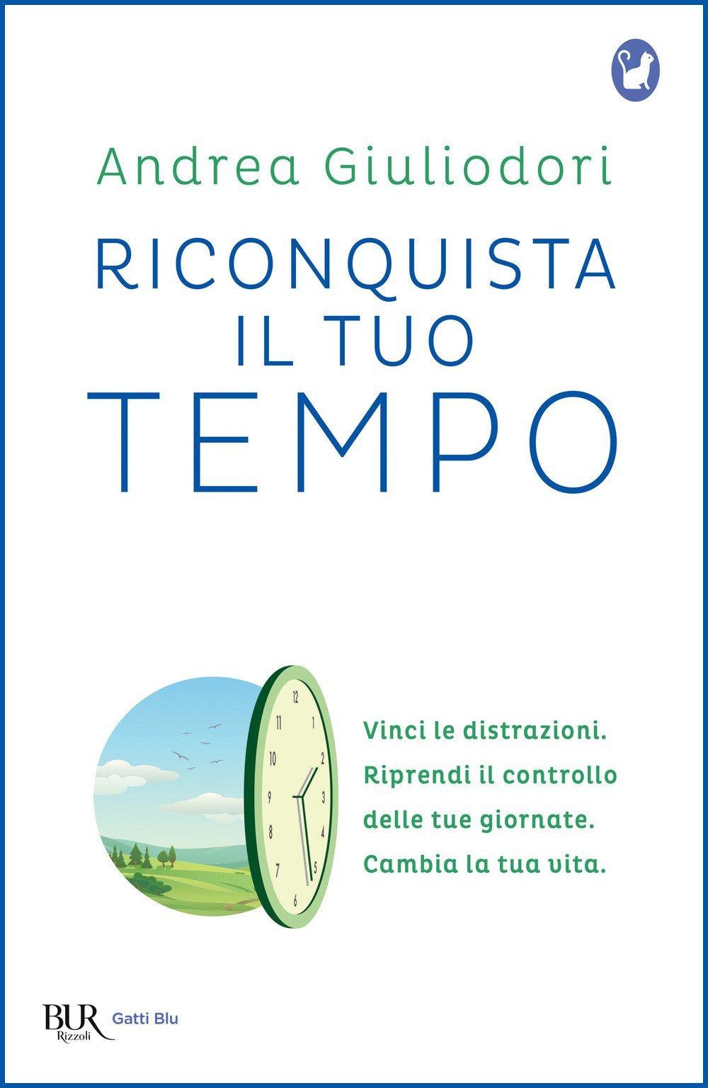 Riconquista il tuo Tempo ebook gratis - Riconquista il tuo Tempo di Andrea Giuliodori