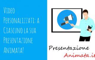 Video Personalizzati a Ciascuno la sua Presentazione Animata 320x202 - Video Personalizzati: a Ciascuno la sua Presentazione Animata!
