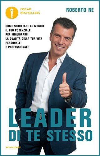 Leader di Te Stesso Roberto RE Ebook Gratis - Leader di Te Stesso di Roberto Re