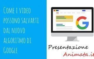 Come i video possono salvarti dal nuovo algoritmo di Google 320x202 - Blog Presentazione Animata