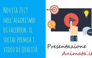 Novità 2019 nell'algoritmo di Facebook il social premia i video di qualità 320x202 - Blog Presentazione Animata