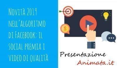 Novità 2019 nell'algoritmo di Facebook il social premia i video di qualità - Novità 2019 nell'algoritmo di Facebook: il social premia i video di qualità