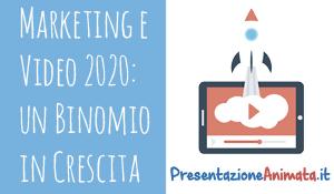 Marketing e Video 2020 un Binomio in Crescita Presentazione Animata.it  - Marketing e Video 2020: un Binomio in Crescita