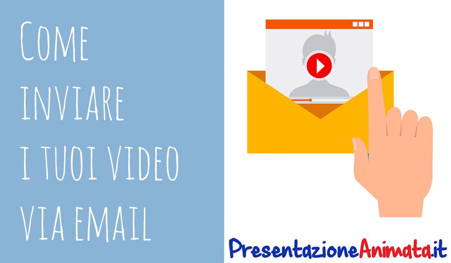 Come inviare un video per email: 3 soluzioni - ilger.com